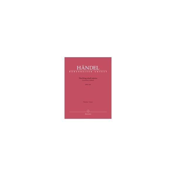 Handel, G F - The King Shall Rejoice (Coronation Anthem)