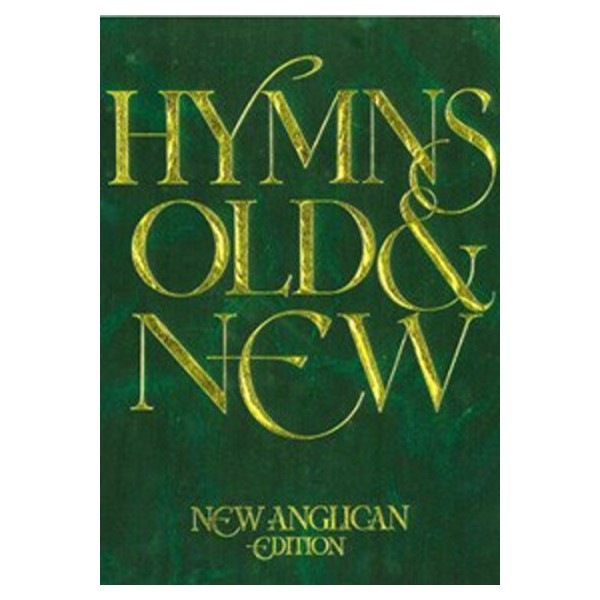 New Anglican Hymns Old & New - Full Music