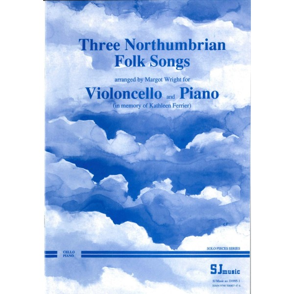 Wright, Margot - Three Northumbrian Folk Songs (Vc arr)