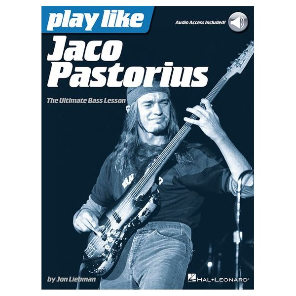 Play Like Jaco Pastorius: The Ultimate Bass Lesson