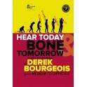 Bourgeois, Derek - Hear Today Bone Tomorrow: Studies for Trombone (Bass Clef)
