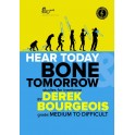 Bourgeois, Derek - Hear Today Bone Tomorrow: Studies for Trombone (Treble Clef)