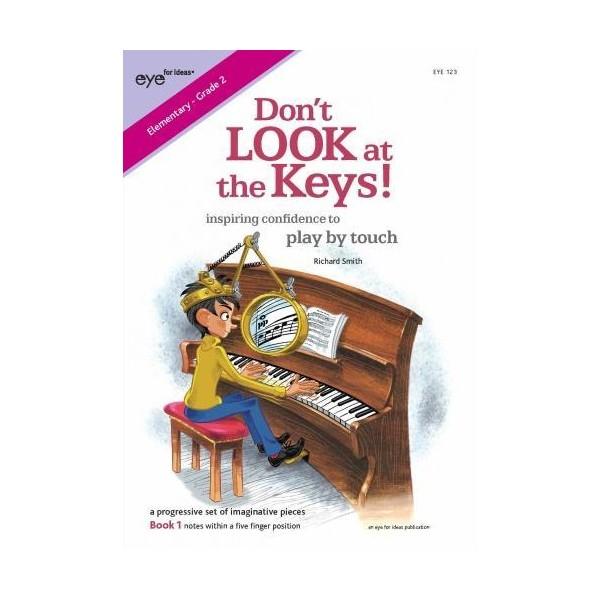 Smith, Richard - Don't LOOK at the Keys! Book 1