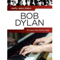 Really Easy Piano: Bob Dylan - Dylan, Bob (Artist)