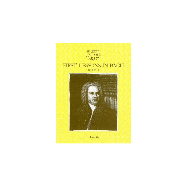 First Lessons in Bach Book 1 - Carroll, Walter