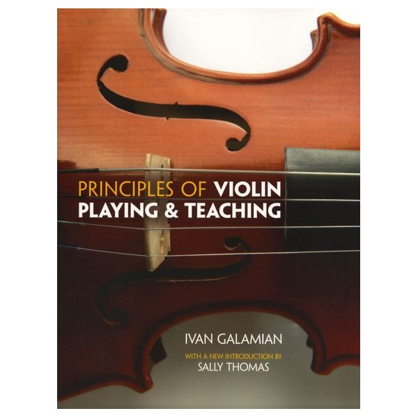 Galamian, Ivan - Principles Of Violin Playing And Teaching