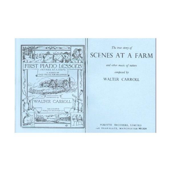 The True Story of Scenes at a Farm - Carroll, Walter