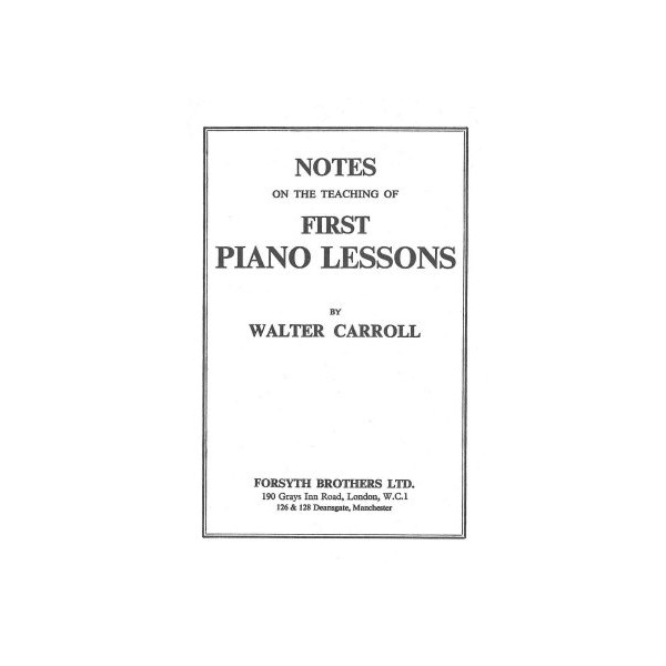 Notes on The Teaching of First Piano Lessons (Scenes at a Farm) - Carroll, Walter