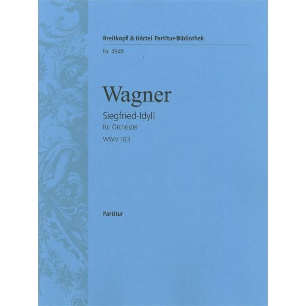 Wagner, Richard - Siegfried-Idyll (Score)