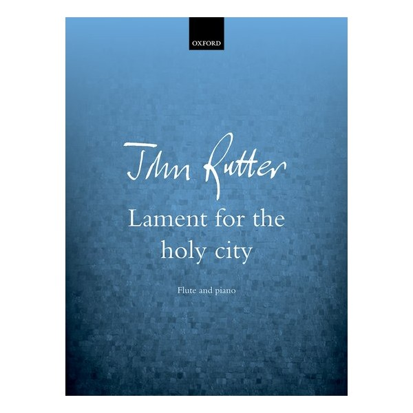 Rutter, John - Lament for the holy city (Flute & Piano)
