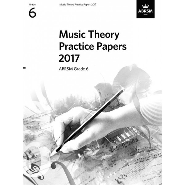 ABRSM Music Theory Practice Papers 2017, Grade 6 (Six)