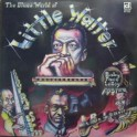 The Blues World of Little Walter (LP)