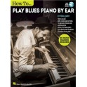 How to Play Blues Piano by Ear (Book & Audio)