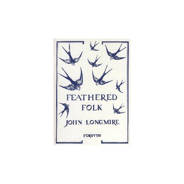 Feathered Folk - Longmire, John