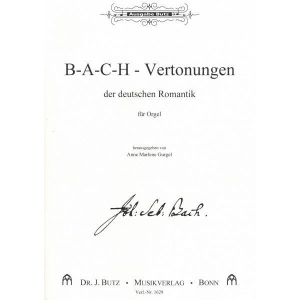 B-A-C-H – German Romantic Settings for Organ