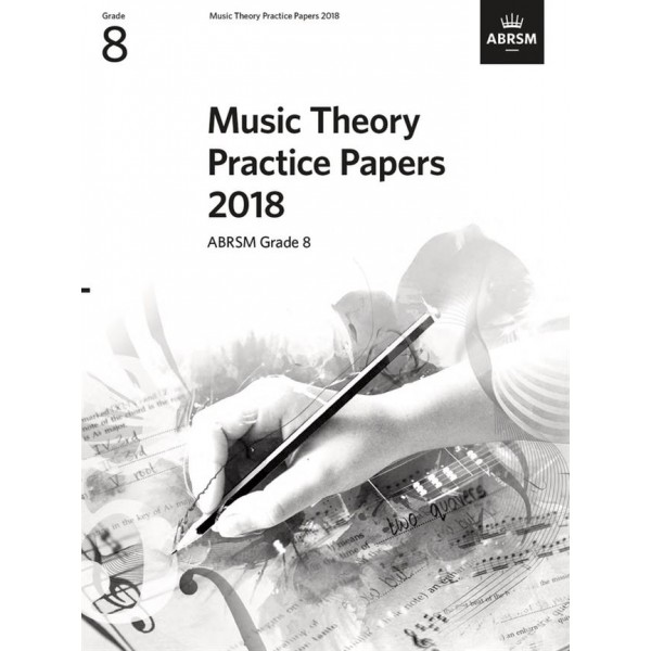 ABRSM Music Theory Practice Papers 2018, Grade 8 (Eight)