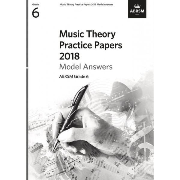ABRSM Music Theory Practice Papers 2018 Model Answers, Grade 6 (Six)