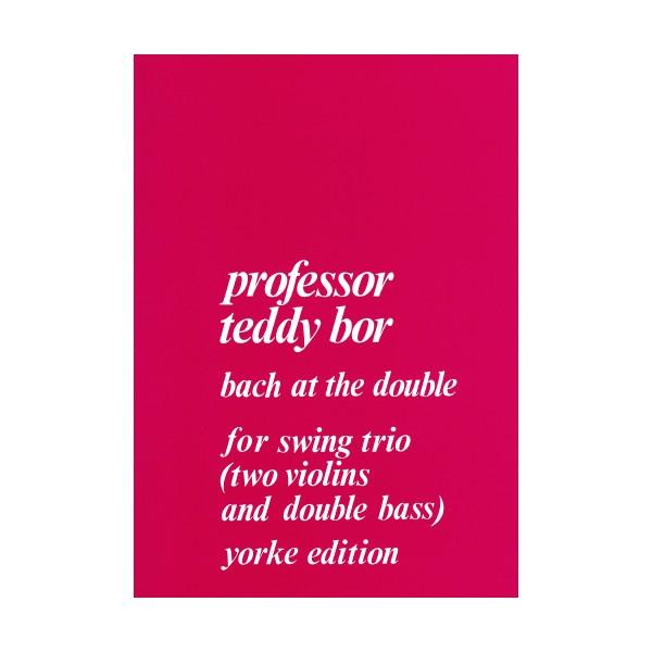 Bor, Prof Teddy - Bach at the Double