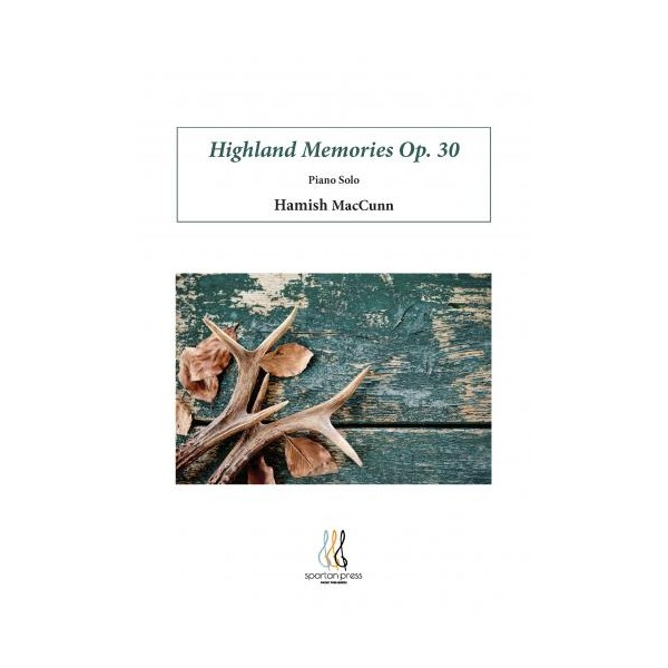 MacCunn, Hamish - Highland Memories Op.30