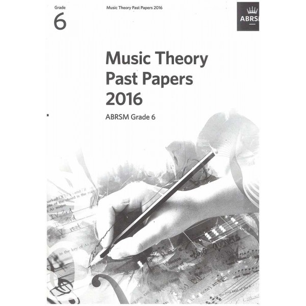 ABRSM Music Theory Past Papers 2016 - Grade 6 (Six)