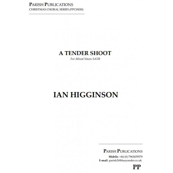 Higginson, Ian - A Tender Shoot (SATB a cappella)