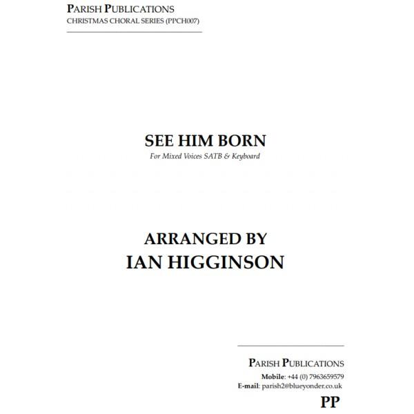 Higginson, Ian - See Him Born (SATB & Keyboard)