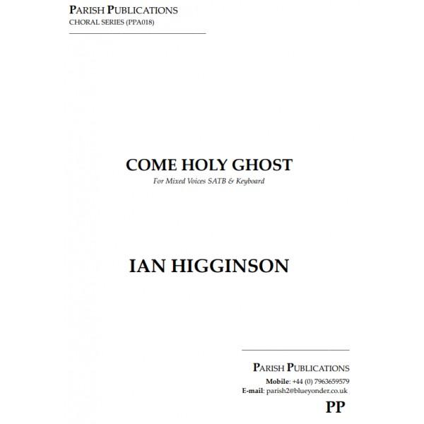 Higginson, Ian - Come Holy Ghost (SATB & Keyboard)