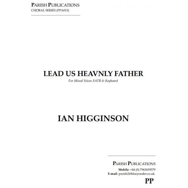 Higginson, Ian - Lead Us Heavenly Father (SATB & Keyboard)