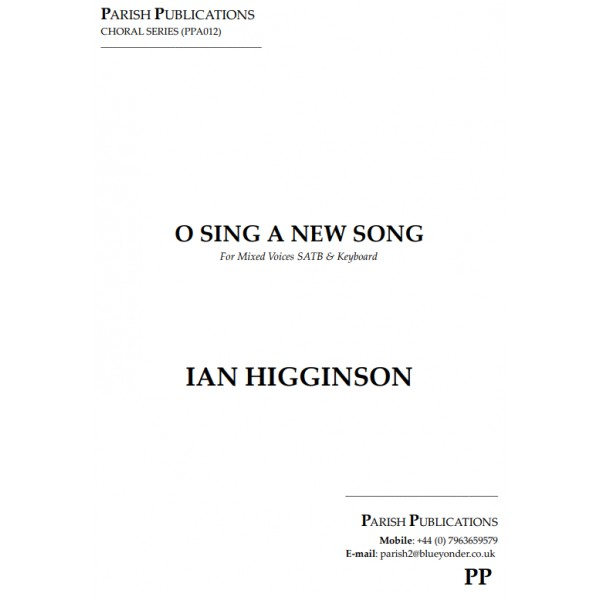 Higginson, Ian - O Sing Unto the Lord a New Song (SATB & Keyboard)