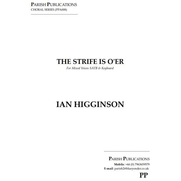 Higginson, Ian - The Strife Is O'er (SATB & Keyboard)