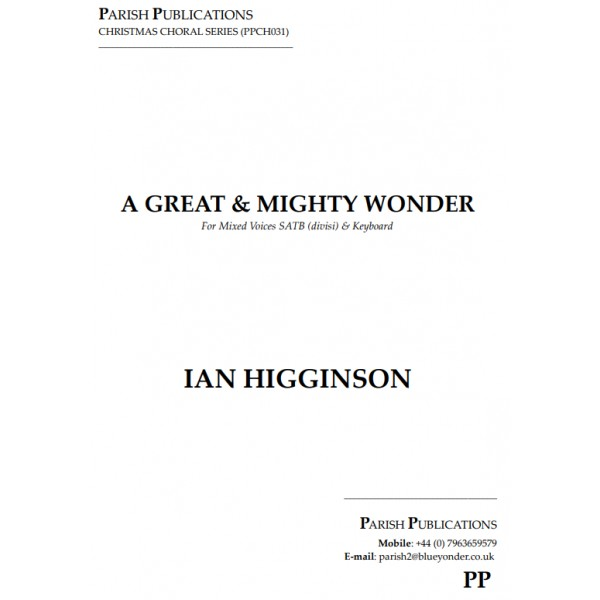 Higginson, Ian - A Great and Mighty Wonder (SATB & Keyboard)