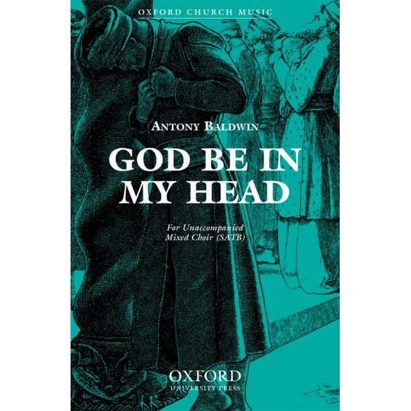 God be in my head - Baldwin, Antony