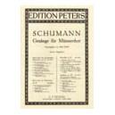 Schumann, Robert - 3 Male Choruses Op.62