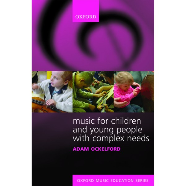 Music for Children and Young People with Complex Needs - Ockelford, Adam