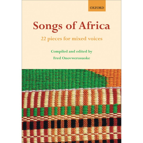 Songs of Africa - 22 pieces for mixed voices  - Onovwerosuoke, Fred