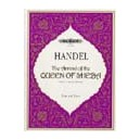 Handel, George Friederich - Arrival of the Queen of Sheba