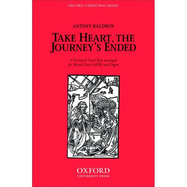 Take heart, the journeys ended - Baldwin, Antony
