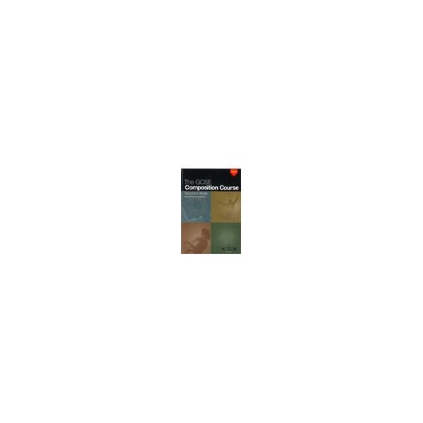 Russell, Barry / Harris, Tony - The GCSE Composition Course: Teachers Book