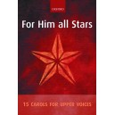 For Him all Stars - 15 Carols for Upper Voices