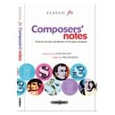 Lihoreau, Tim - Composers notes. Financial triumphs and disasters of the great composers