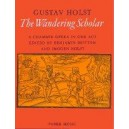 Holst, Gustav - Wandering Scholar, The (vocal score)