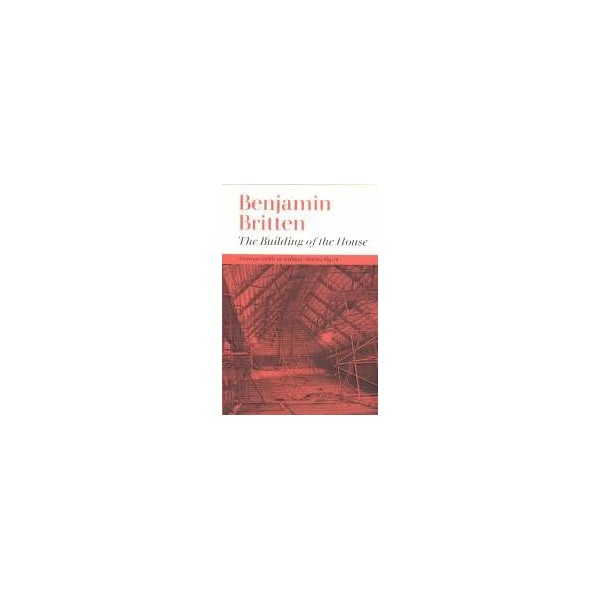 Britten, Benjamin - Building of the House, The (study score)