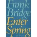 Bridge, Frank - Enter Spring (score)