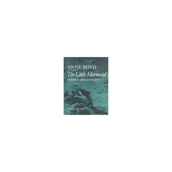 Boyd, Anne - Little Mermaid, The (vocal score)