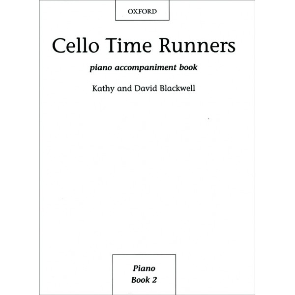 Cello Time Runners Piano Accompaniments - Blackwell, Kathy  Blackwell, David