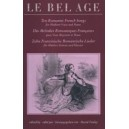 Tunley, David (editor) - Le Bel Age. French Songs (voice & piano)