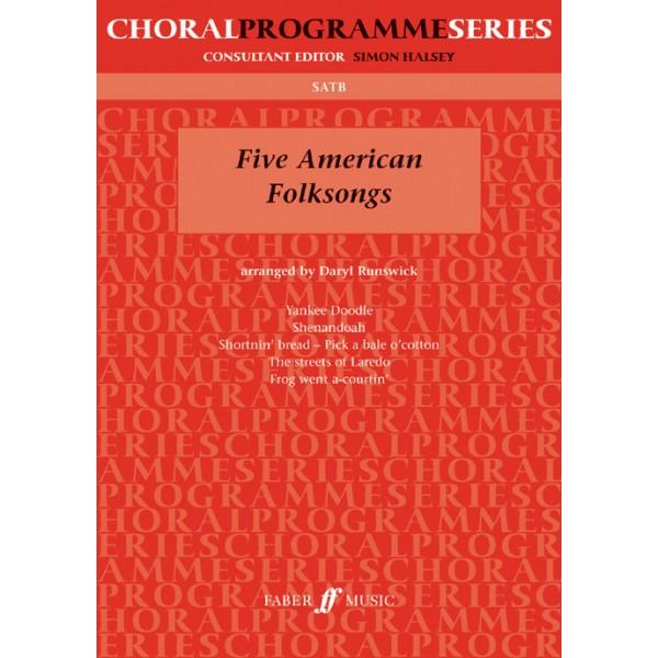 Runswick, Daryl (arranger) - Five American Folksongs. SATB unacc(CPS)