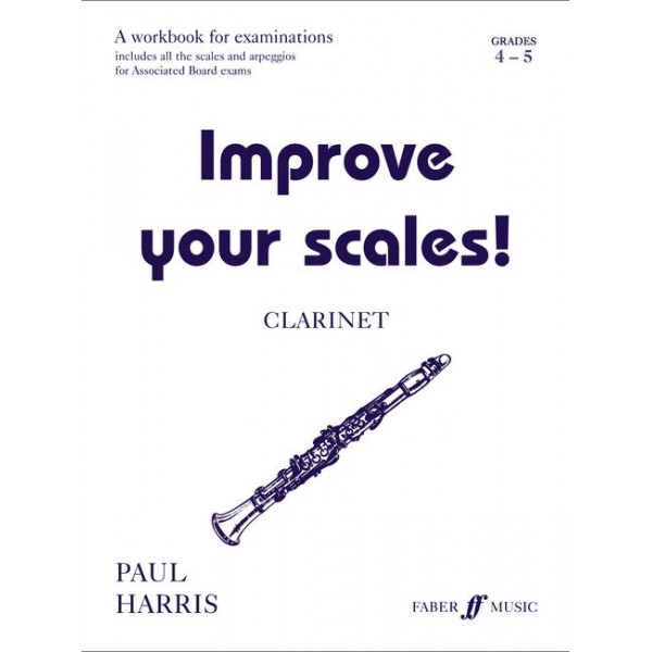Harris, Paul - Improve your scales! Clarinet Grades 4-5