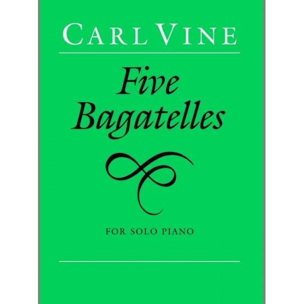 Vine, Carl - Five Bagatelles (piano)