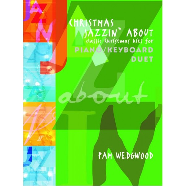 Wedgwood, Pam - Christmas Jazzin About (piano duet)